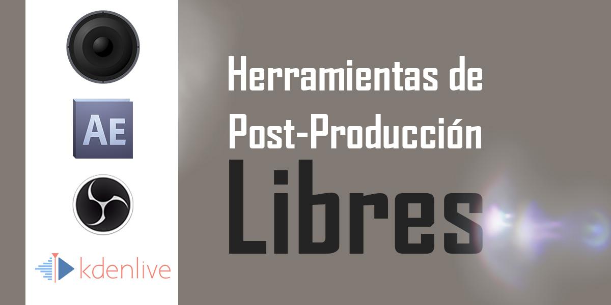 Herramientas de Post-Producción Libres